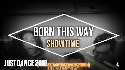 Just Dance 2016 Showtime - Born this Way