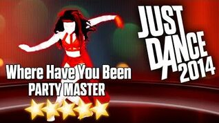 Just Dance 2014 - Where Have You Been (Party Master) - 5 stars