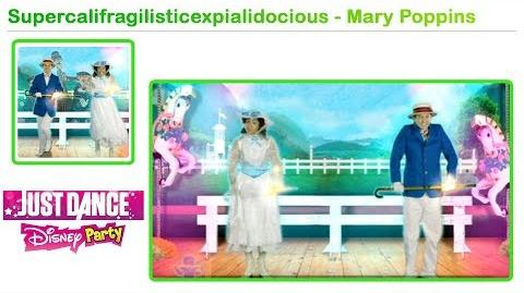 Supercalifragilisticexpialidocious - Just Dance Disney Party