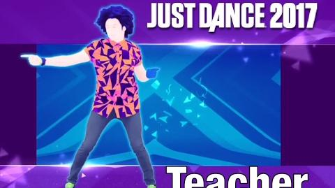 Teacher - Just Dance 2017