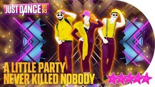 A Little Party Never Killed Nobody (All We Got) (Alternate) - Just Dance 2019