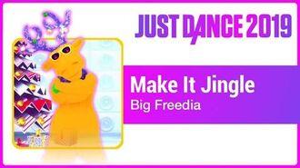 Just Dance 2019 (Unlimited) Make It Jingle