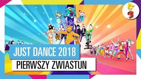 JUST DANCE 2018 PIERWSZY ZWIASTUN OFICJALNA LISTA UTWORÓW