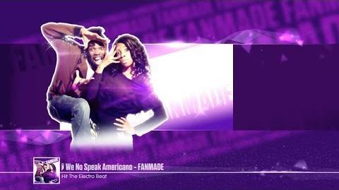 We No Speak Americano (Fanmade) - Just Dance 2017
