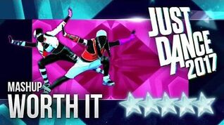 Just Dance 2017 Worth It (Mashup) - 5 stars