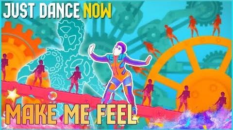 Make Me Feel - Just Dance Now