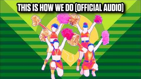 This Is How We Do (Official Audio) - Just Dance Music
