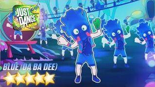 Just Dance Now - Blue (Da Ba Dee) 5 Stars