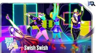 Swish Swish - Just Dance 2018