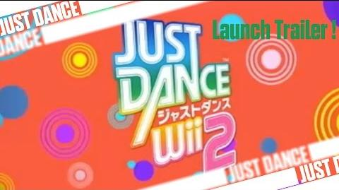 Just Dance Wii 2 - Launch Trailer!