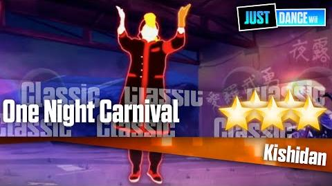 One Night Carnival - Kishidan Just Dance Wii