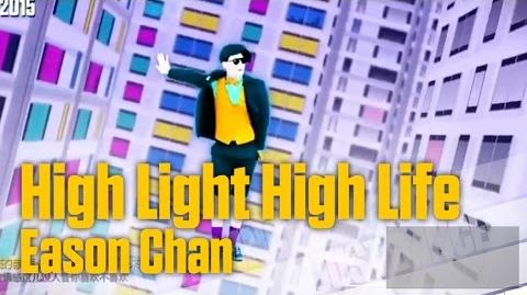 High Light High Life - Eason Chan Just Dance 2015 (舞力全开2015)