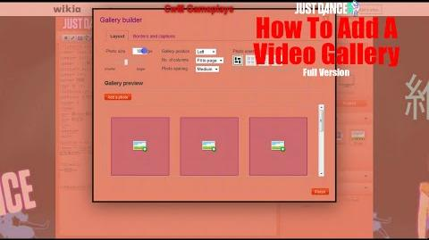 Just Dance Wiki How-to 2 How To Add A Video Gallery (Full)