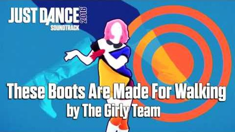 Just Dance 2016 Soundtrack - These Boots Are Made For Walking by The Girly Team