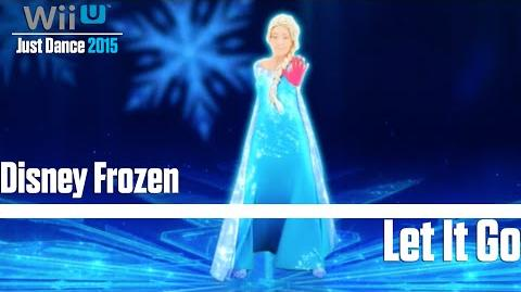 Let It Go - Disney Frozen (Sing Along) Just Dance 2015