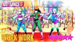 Work Work - Just Dance 2019