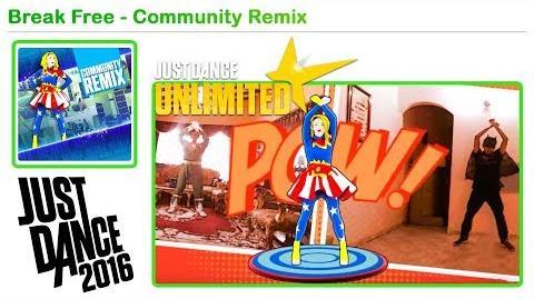 Break Free (Community Remix) - Just Dance 2016