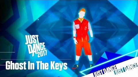 Ghost In The Keys (Mashup) - Just Dance 2017