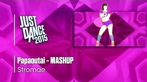 Papaoutai (Mashup) - Just Dance 2015
