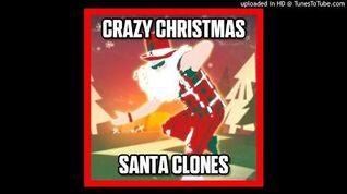 Santa Clones - Crazy Christmas