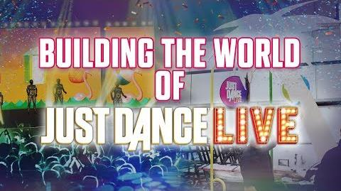 Building the World of JUST DANCE LIVE!