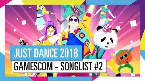 GAMESCOM - SONGLIST 2 JUST DANCE 2018 OFFICIAL HD