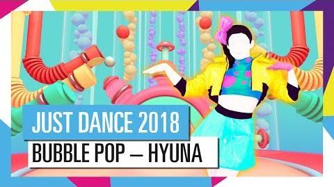 BUBBLE POP – HYUNA JUST DANCE 2018
