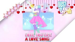 Just Dance 2018 unlimited Love you like a love song -megastar