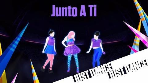 Junto a Ti - Just Dance Now (No GUI)