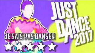 Just Dance 2017 Je Sais Pas Danser - 5* Stars