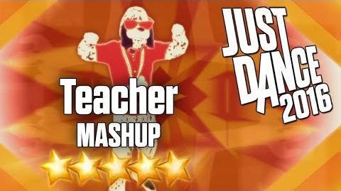 Just Dance 2016 - Teacher (MASHUP) - 5 stars