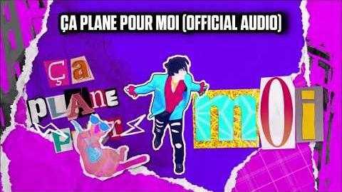 Ça Plane Pour Moi (Official Audio) - Just Dance Music