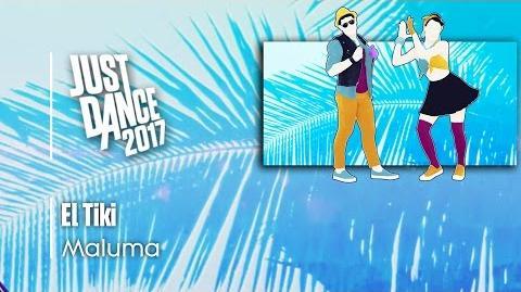 El Tiki - Maluma Just Dance 2017