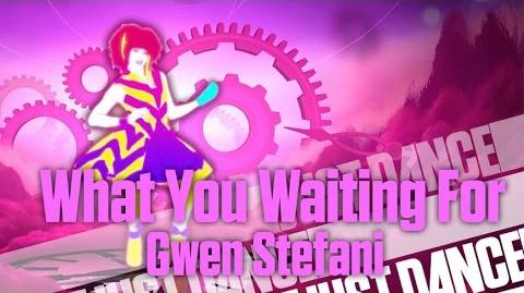 What You Waiting For - Gwen Stefani Just Dance 3