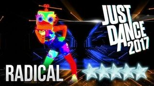 Radical - Just Dance 2017
