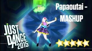 """Papaoutai"" (Mashup) - Just Dance 2015"