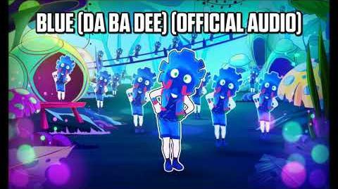 Blue (Da Ba Dee) (Official Audio) - Just Dance Music