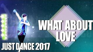 What About Love - Just Dance 2017