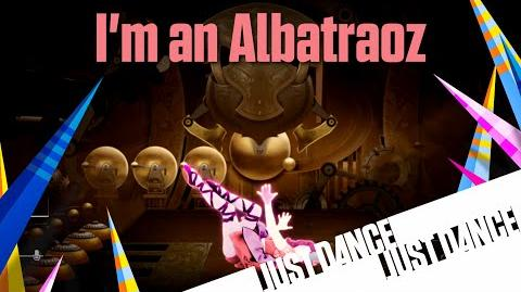 Just Dance 2016 - I'm an Albatraoz