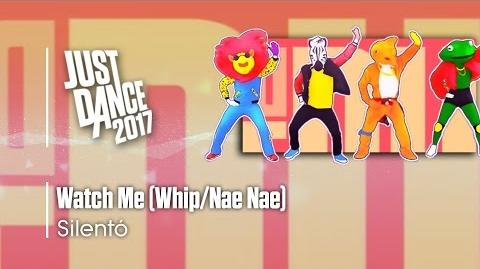 Watch Me (Whip Nae Nae) - Just Dance 2017