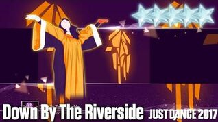 Down By The Riverside - Just Dance 2017