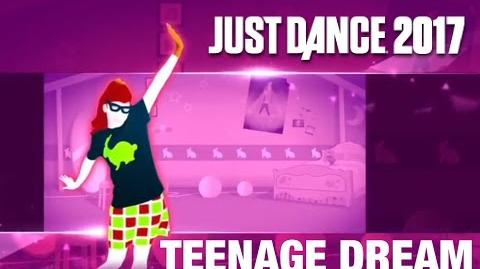 Teenage Dream - Just Dance 2017