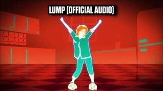 Lump (Official Audio) - Just Dance Music