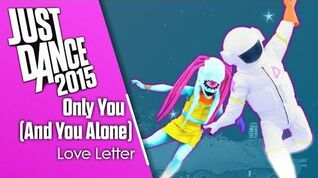 """Only You (And You Alone)"" - Just Dance 2015"