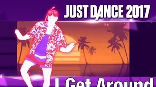 I Get Around - Just Dance 2017