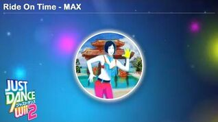 Ride On Time - MAX Just Dance Wii 2