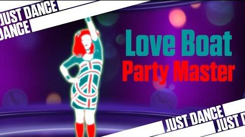 Love Boat - Party Master Just Dance 2014