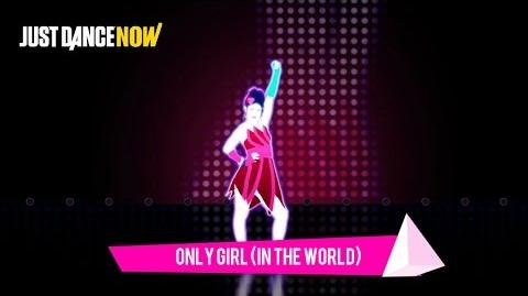 Only Girl (In The World) - Just Dance Now