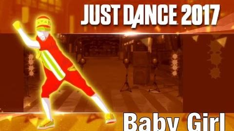 Just Dance 2017 - Baby Girl by Reggaeton