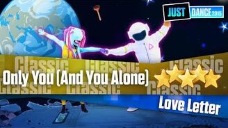 Only You (And You Alone) - Love Letter Just Dance 2015